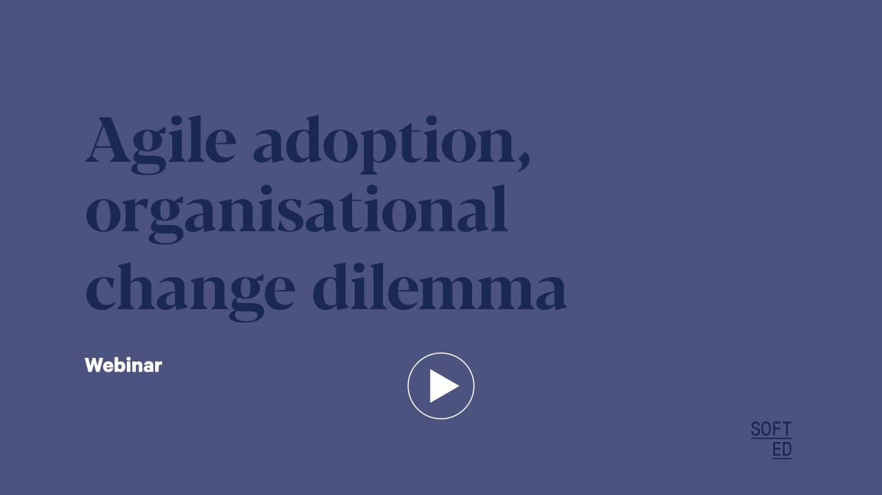 Agile Adoption and Organisational Change
