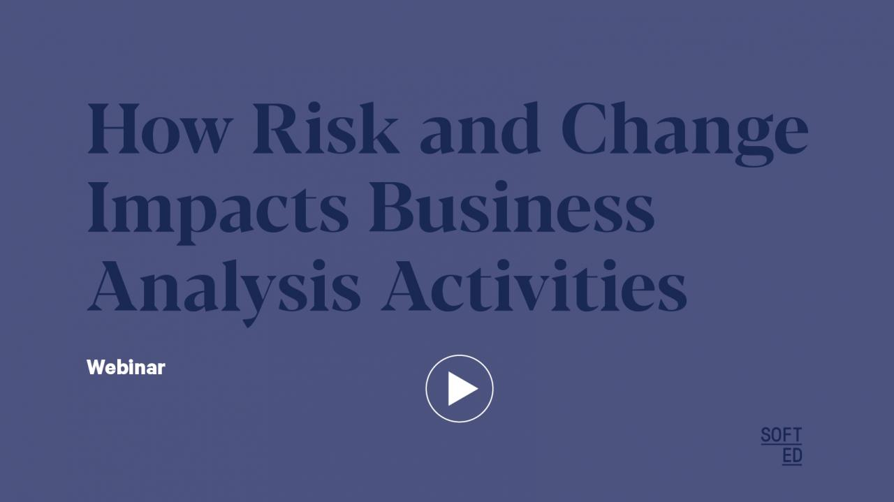 How Risk and Change Impacts Business Analysis Activities
