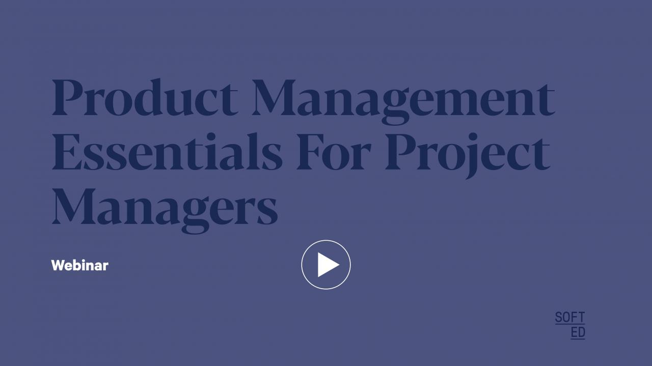 Product Management Essentials For Project Managers